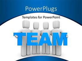 Theme consisting of team of four people carrying word TEAM over white background