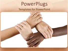 Elegant presentation enhanced with teamwork diversity hands working together discrimination as a metaphor