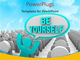 PPT theme having text BE YOURSELF with distinct 3D man in crowd