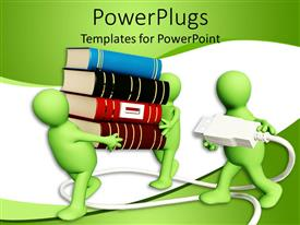 Slides consisting of two green figures carrying a large stack of books, with a third figure carrying a power cord