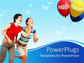 Slide deck having two ladies running towards a bunch of balloons with the text Health and Fitness
