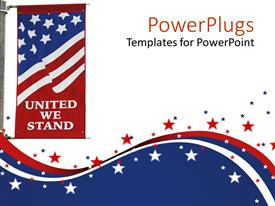 Amazing PPT theme consisting of united States of America flag on pole with united we stand motto printed on the flag on us stars and colors on white background