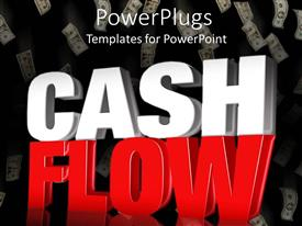 Amazing presentation theme consisting of the word cash flow in the front with dollars in the background