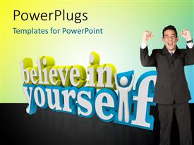 PPT theme with the words believe in yourself with a man standing with arms up against a colorful background