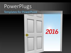 PPT layouts consisting of year 2016 in red outside the door with sky in the background