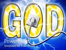 Amazing presentation theme consisting of yellow GOD sign with white socket plug in blue background