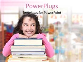 Beautiful presentation with young girl leaning on book pile over blurred background