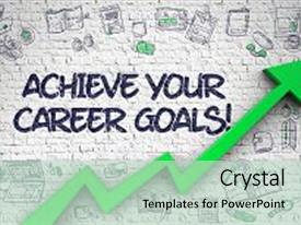 Audience pleasing presentation design consisting of achievement - achieve your career goals drawn backdrop and a mint green colored foreground.