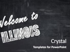 Beautiful slide deck featuring chalkboard background with white letters welcome to illinois with some smooth lines backdrop and a dark gray colored foreground