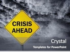 Audience pleasing PPT theme consisting of economics - crisis ahead sign backdrop and a gray colored foreground