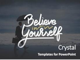 Theme consisting of encouragement - believe in yourself confident encourage background and a dark gray colored foreground