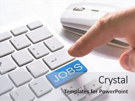 Colorful presentation theme enhanced with finger pressing computer button with jobs sign backdrop and a light gray colored foreground.