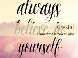 PPT theme enhanced with inspirational typographic quote - always believe background and a cream colored foreground