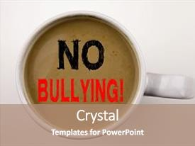 5000 bully powerpoint templates w bully themed backgrounds cool new ppt theme with no bullying writing text in coffee in cup business concept for toneelgroepblik Images