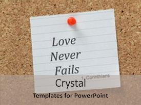 Beautiful slide set featuring phrase love never fails taken from first corinthians in the christian holy bible on a piece of note paper pinned to a cork notice board backdrop and a light gray colored foreground.