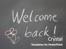 amazing ppt theme having welcome back message backdrop and a dark gray colored foreground