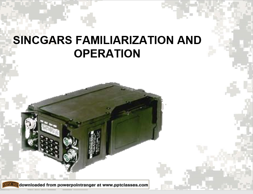 A power point class on SINCGARS (ASIP/ANCD)