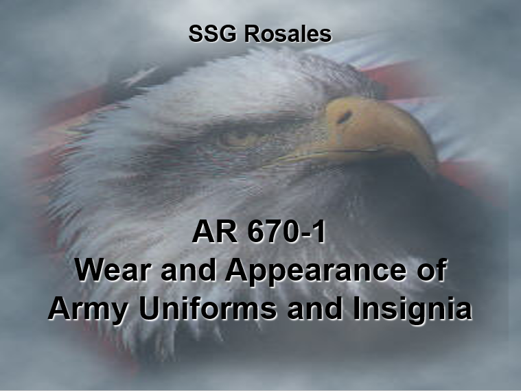 A power point class on AR 670-1 over the Wear and Appearance in Army Uniforms