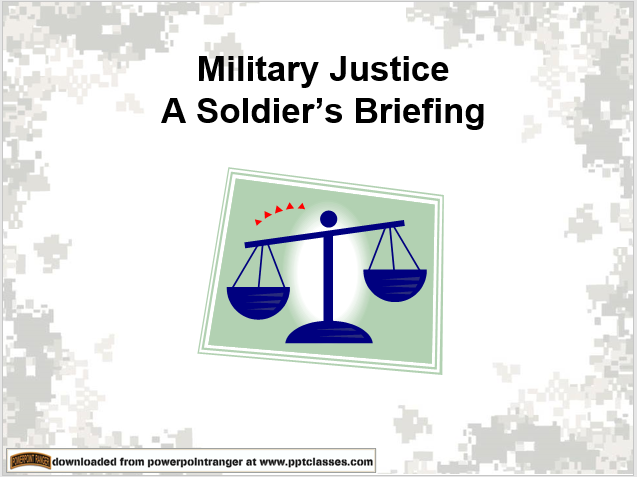 A power point class for military justice for soldiers briefing