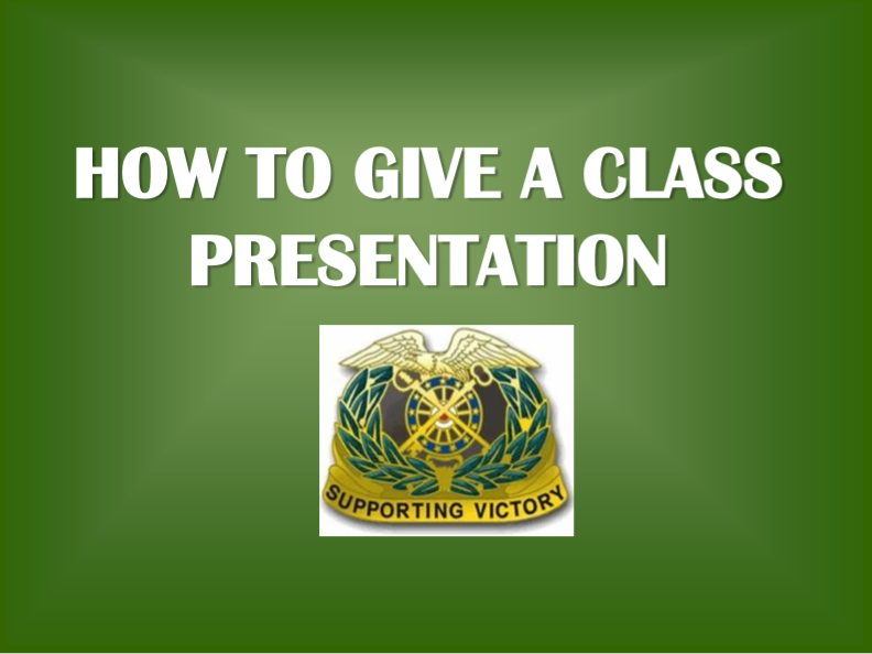 HOW TO GIVE A CLASS PRESENTATION