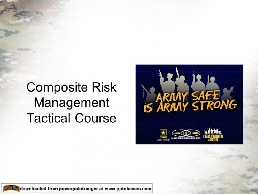 Composite Risk Management (CRM) is the Army's primary decision making process for identifying hazards and controlling risks across the full spectrum of Army missions, functions, operations, and activities.