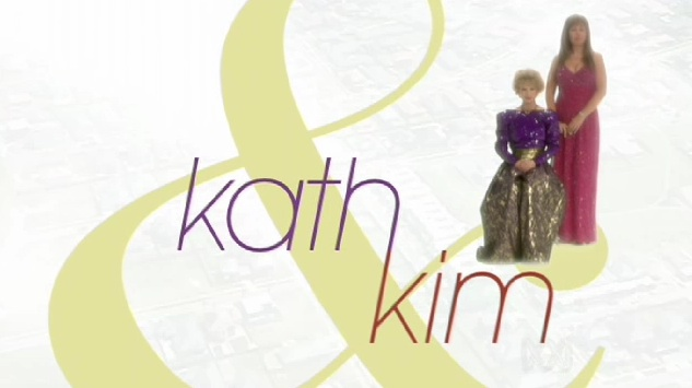 Kath  Kim Dysfunctional Mom  Daughter