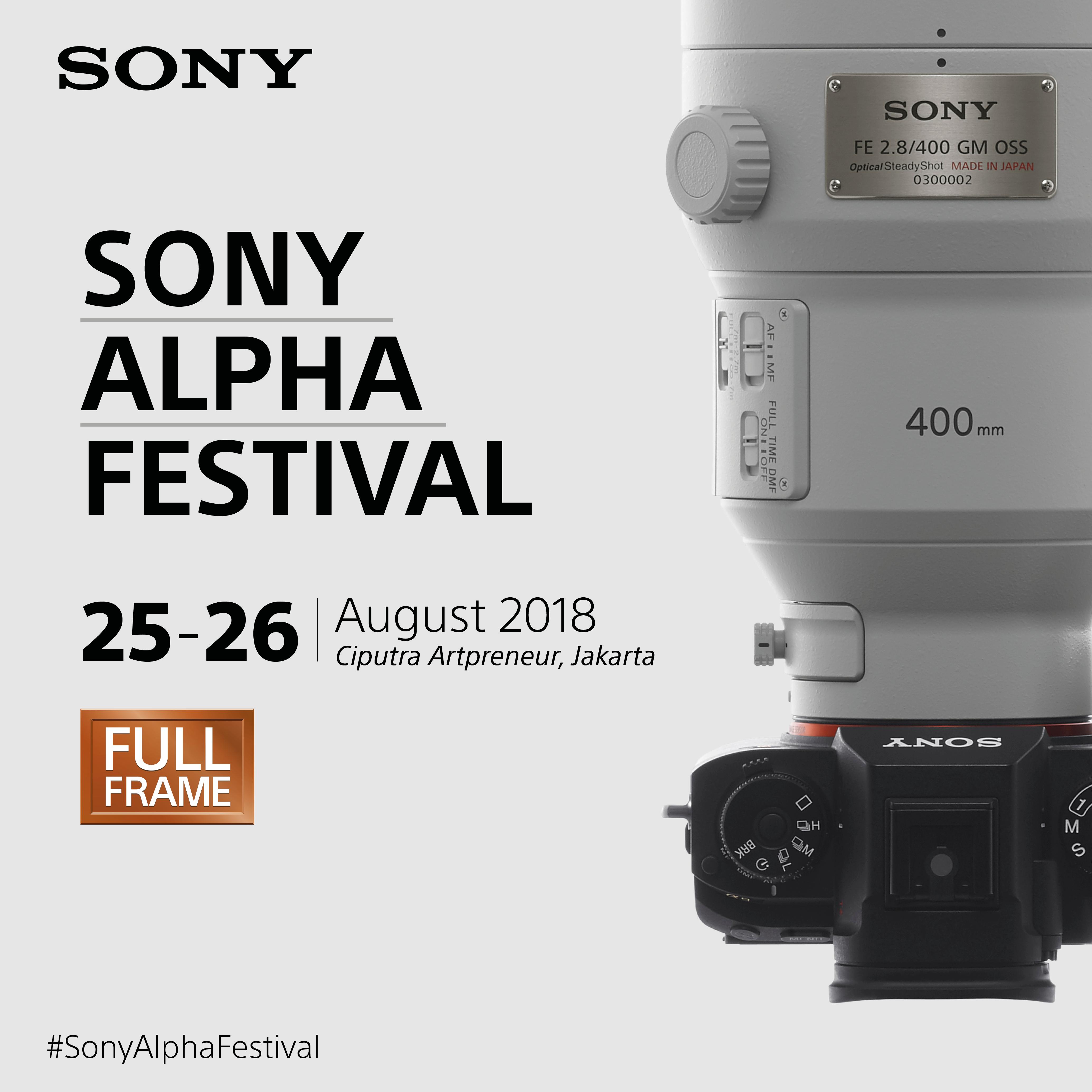Sony Alpha Festival Menampilkan Rangkaian Produk Kamera Mirrorless Full-Frame Sony dan Memperkenalkan 400mm F2.8 G Master™ Prime Lens