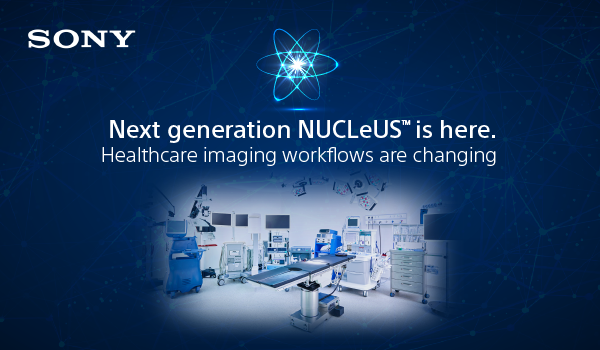 Sony releases next generation NUCLeUS™, the smart imaging platform for hospitals