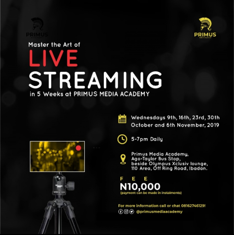 Master The Art Of Live Streaming in 5 weeks at primus media academy. It is only on wednesdays and it be pratical. It will commence on Wednesday 9th,16th,23rd,30th October and 6th November 2019, 5 - 7 pm daily .And its just 10,000 naira only(payments can be made in installment). You can come for the first day without paying so you can be convinced..call or chat 08162746129 for more information.