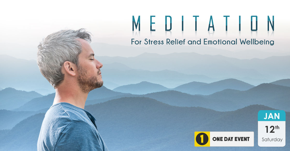 Meditation for Stress Relief and Emotional Wellbeing   Jan 12, 2019