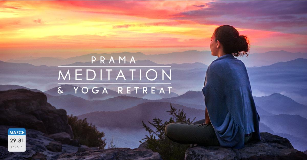 Prama Meditation & Yoga Retreat | March 29 -31, 2019