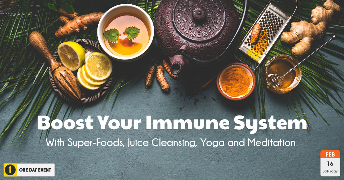 Boost Your Immune System With Super-Foods, Juice Cleansing, Yoga and Meditation | Feb 16, 2019