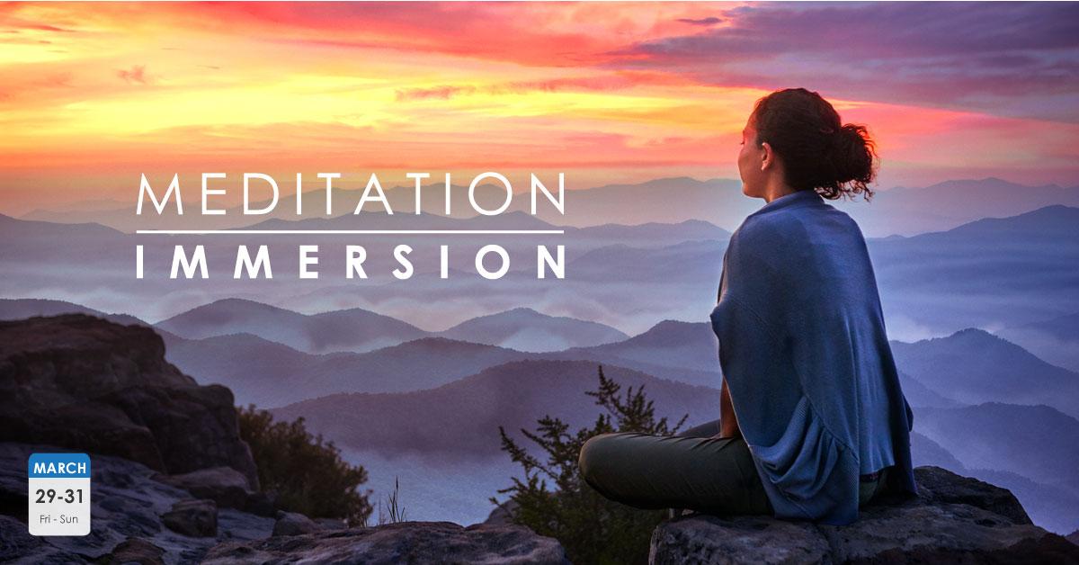 Meditation Immersion | March 29 -31, 2019