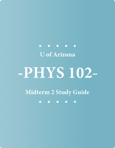 phys-102-midterm-midterm-2-study-guide