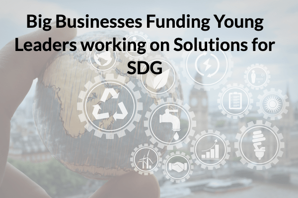 $500,000 Corporate-led Grants and Mentorship for Young People working for Sustainable Development Goals