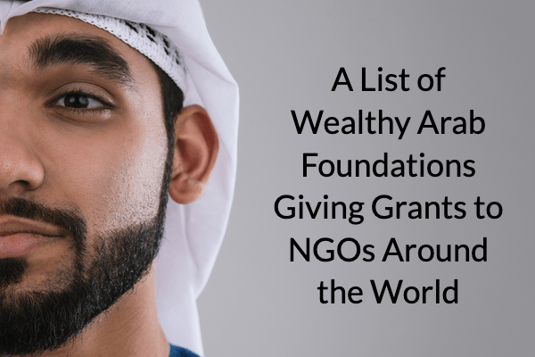 A List of Wealthy Arab Foundations Giving Grants to NGOs Around the World