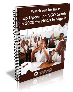 Watch out for these Top Upcoming NGO Grants in 2020 for NGOs in Nigeria