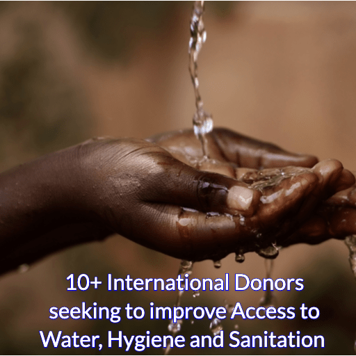 10+ International Donors seeking to improve Access to Water, Hygiene and Sanitation