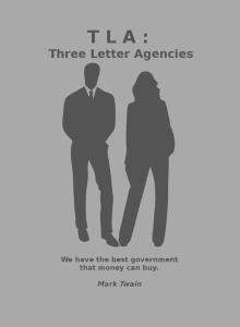 TLA: Three Letter Agencies