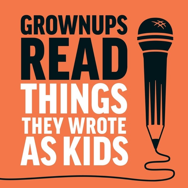 Logo of Grownups Read Things They Wrote as Kids