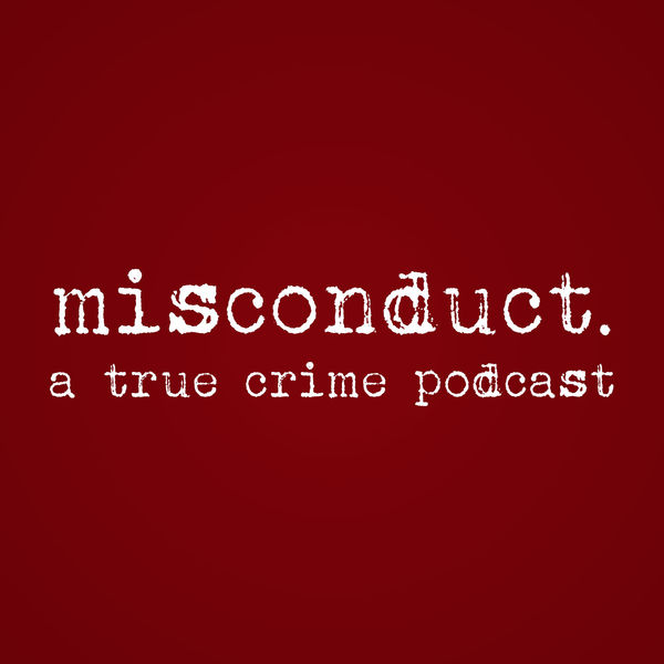 Logo of misconduct. a true crime podcast