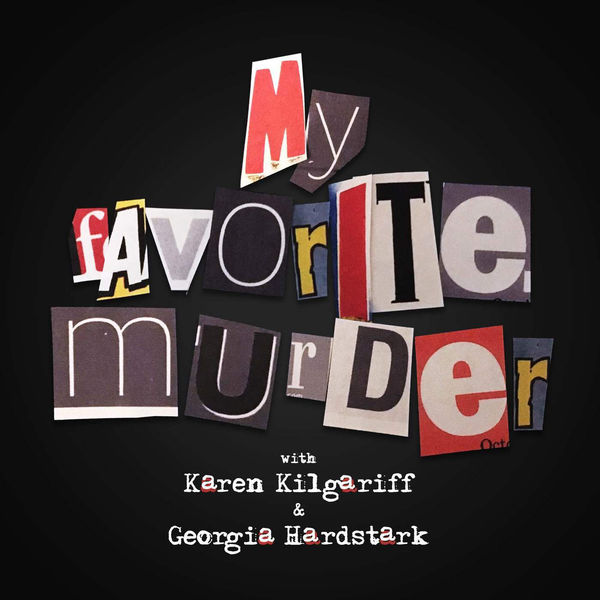 Logo of My Favorite Murder with Karen Kilgariff and Georgia Hardstark