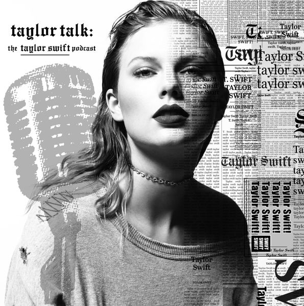 Logo of Taylor Talk: The Taylor Swift Podcast | reputation | 1989 | Red | Speak Now | Fearless | Taylor Swift