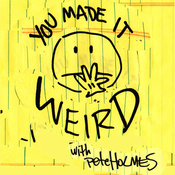 Logo of You Made It Weird with Pete Holmes