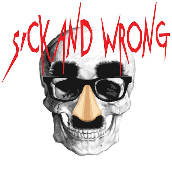 Logo of Sick and Wrong Podcast