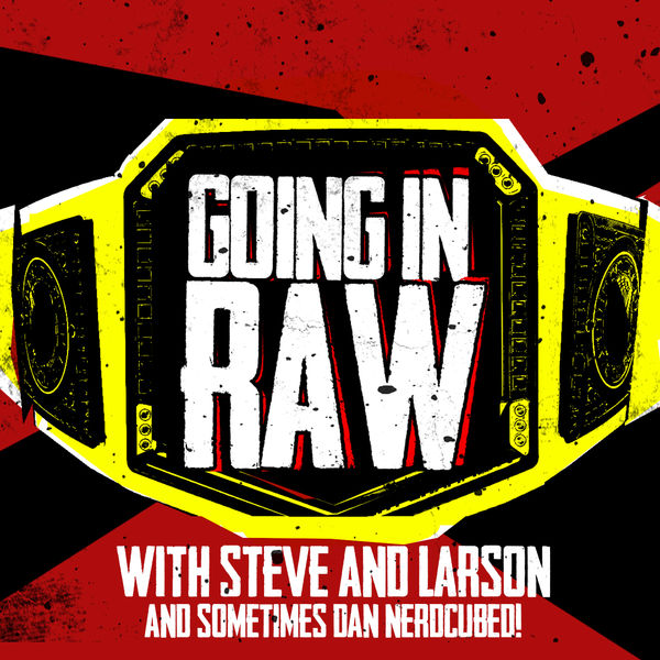 Logo of Going In Raw: A Pro Wrestling Podcast
