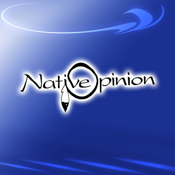 Logo of Native Opinion Podcast an American Indian Perspective
