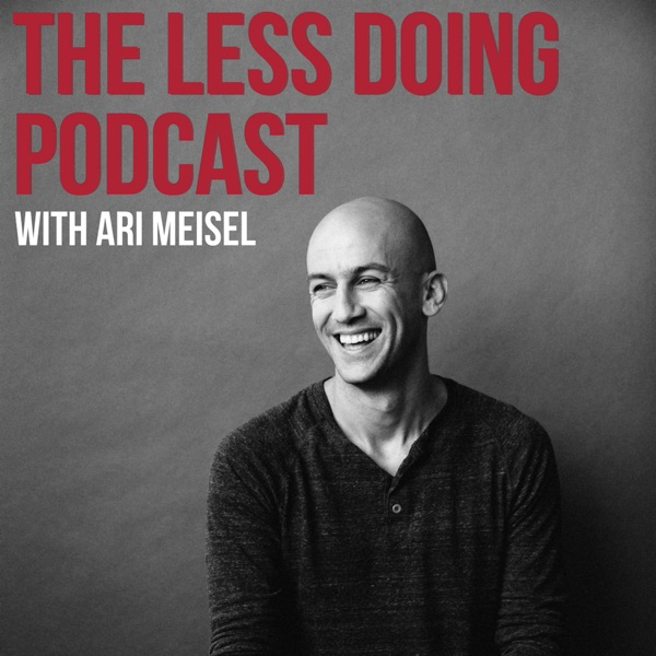 Logo of The Less Doing Podcast with Ari Meisel: The Best Life Hacks And Productivity Tips For Less Doing, More Living