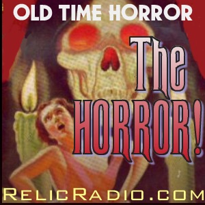 Logo of The Horror! (Old Time Radio)