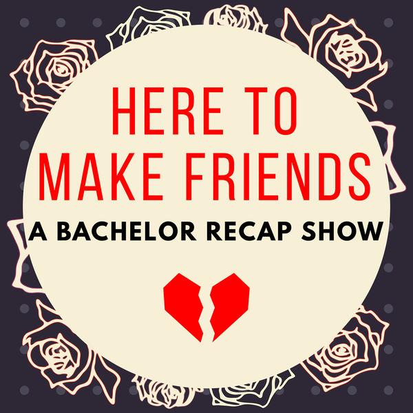 Logo of Here To Make Friends - A Bachelor Recap Show